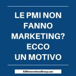 perché le PMI non fanno marketing