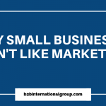 Why Small Businesses don't like Marketing